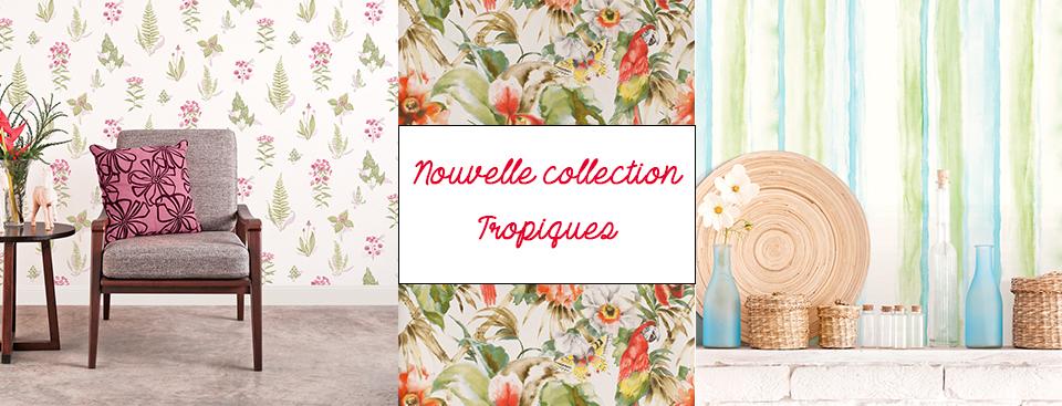 Nouvelle collection : Tropiques